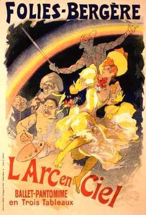 Jules Cheret - Reproduction of a poster advertising 'The Rainbow', a ballet-pantomime presented by the Folies-Bergere, 1893