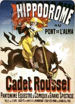 Jules Cheret - Reproduction of a poster advertising 'Cadet Roussel', an equestrian spectacle at the Hippodrome, 1882