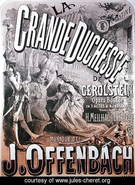 Jules Cheret - Poster for 'La Grande Duchesse de Gerolstein' by Jacques Offenbach (1819-90)