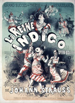 Jules Cheret - Poster advertising 'La Reine Indigo', music by Johann Strauss (1804-49) c.1900