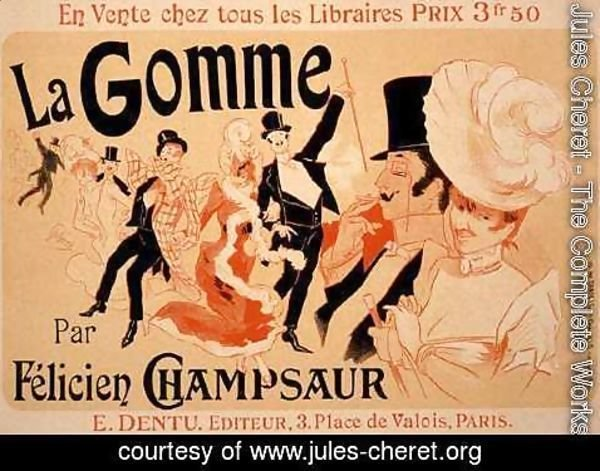 Jules Cheret - Reproduction of a poster advertising 'La Gomme', by Felicien Champsaur